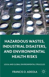 Hazardous Wastes, Industrial Disasters, and Environmental He