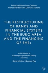 The Restructuring of Banks and Financial Systems in the Euro Area and the Financing of SMEs | auteur onbekend |