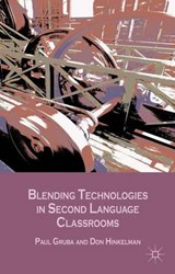 Blending Technologies in Second Language Classrooms | Paul Gruba |
