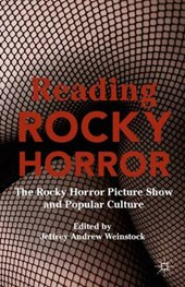 Reading Rocky Horror | Jeffrey Andrew Weinstock |