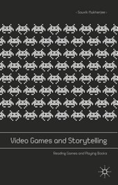 Video Games and Storytelling | Souvik Mukherjee |
