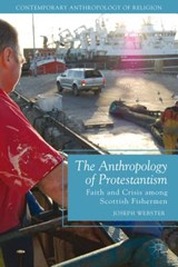 The Anthropology of Protestantism | Joseph Webster |