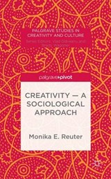 Creativity - A Sociological Approach | Monika E. Reuter |