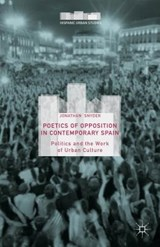 Poetics of Opposition in Contemporary Spain | Jonathan Snyder |