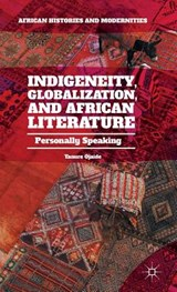 Indigeneity, Globalization, and African Literature | Tanure Ojaide |