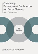 Community Development, Social Action and Social Planning | Alan Twelvetrees |