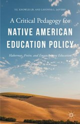 A Critical Pedagogy for Native American Education Policy | F. E. Knowles |