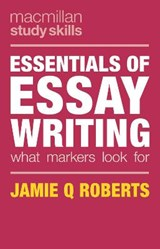 Essentials of Essay Writing | Jamie Roberts |