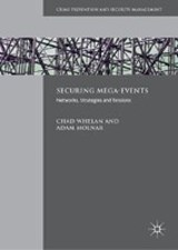 Securing Mega-Events | Chad Whelan ; Adam Molnar |