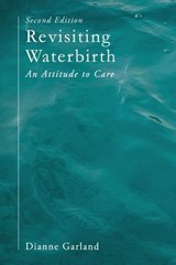 Revisiting Waterbirth | Dianne Garland |