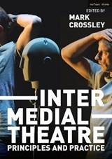 Intermedial Theatre | Mark Crossley |