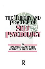 The Theory and Practice of Self Psychology | White, Marjorie Taggart, Ph.D. ; Weiner, Marcella Bakur |