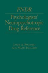 Psychologist's Neuropsychotropic Desk Reference | Pagliaro, Louis ; Pagliaro, Anne |