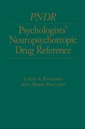 Psychologist's Neuropsychotropic Desk Reference