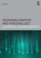Designing Adaptive and Personalized Learning Environments | Kinshuk |