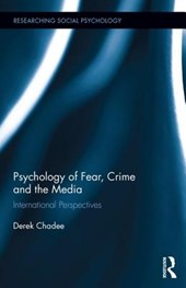 Psychology of Fear, Crime, and the Media