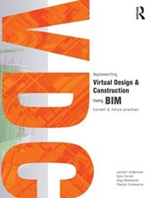 Implementing Virtual Design and Construction using BIM | Andersson, Lennart ; Farrell, Kyla ; Moshkovich, Oleg |