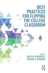 Best Practices in Flipping the College Classroom