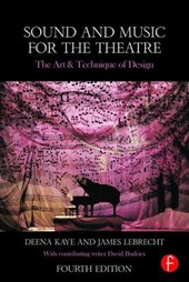 Sound and Music for the Theatre | Kaye, Deena ; Lebrecht, James |
