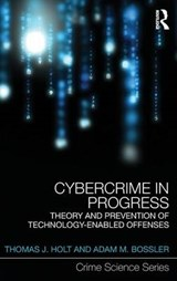 Cybercrime in Progress | Thomas J. Holt; Adam M. Bossler |