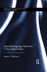Spanish-Language Television in the United States | Kenton T. Wilkinson |