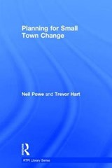 Planning for Small Town Change | Powe, Neil ; Hart, Trevor |