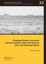 Changing Climates, Ecosystems and Environments Within Arid Southern Africa and Adjoining Regions |  |