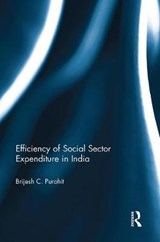 Efficiency of Social Sector Expenditure in India | Brijesh C. Purohit |