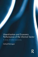 Liberalization and Economic Performance of the Informal Sector | Indrajit Bairagya |