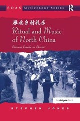 Ritual and Music of North China | Stephen Jones |