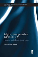 Religion, Heritage and the Sustainable City | Yamini Narayanan |