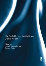 HIV Scale-up and the Politics of Global Health | auteur onbekend |