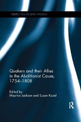 Quakers and Their Allies in the Abolitionist Cause 1754-1808 |  |