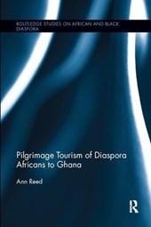 Pilgrimage Tourism of Diaspora Africans to Ghana