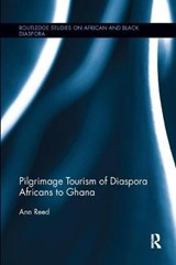 Pilgrimage Tourism of Diaspora Africans to Ghana | Ann Reed |