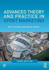 Advanced Theory and Practice in Sport Marketing | Schwarz, Eric C. ; Hunter, Jason D. |