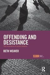 Offending and Desistance | Beth Weaver |