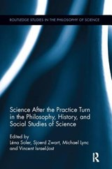 Science After the Practice Turn in the Philosophy, History, and Social Studies of Science | auteur onbekend |