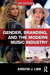 Gender, Branding, and the Modern Music Industry | Kristin Lieb |