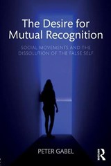 Desire for Mutual Recognition | Peter Gabel |