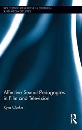 Affective Sexual Pedagogies in Film and Television | Kyra Clarke |