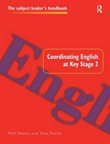 Coordinating English at Key Stage | Martin, Tony ; Waters, Mick |