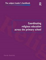Coordinating Religious Education Across the Primary School | Derek Bastide |