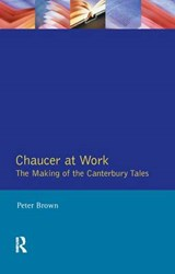 Chaucer at Work | Peter Brown |