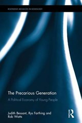 The Precarious Generation | Bessant, Judith ; Watts, Rob ; Farthing, Rys |