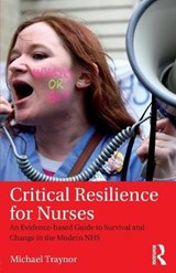 Critical Resilience for Nurses | Michael Traynor |