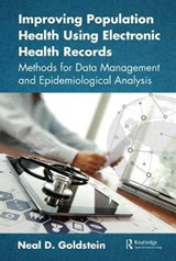 Improving Population Health Using Electronic Health Records | Neal D Goldstein |