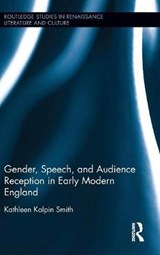 Gender, Speech, and Audience Reception in Early Modern England | Kathleen Kalpin Smith |