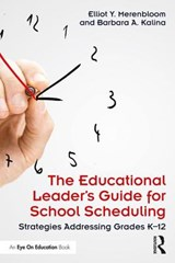 The Educational Leader's Guide for School Scheduling | Merenbloom, Elliot Y. ; Kalina, Barbara A. |