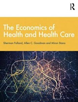 The Economics of Health and Health Care | Folland, Sherman ; Goodman, Allen C. ; Stano, Miron |